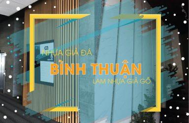 Báo giá tấm nhựa giả đá, thanh lam nhựa giả gỗ Bình Thuận