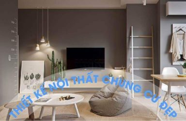 Kinh nghiệm thiết kế nội thất chung cư đơn giản, đẹp giá rẻ