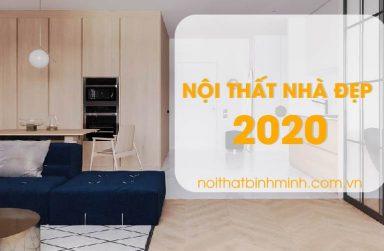 Xu hướng thiết kế nội thất nhà đẹp hiện đại tại Việt Nam năm 2020