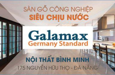 Sàn gỗ Galamax – Sàn gỗ siêu chịu nước giá rẻ