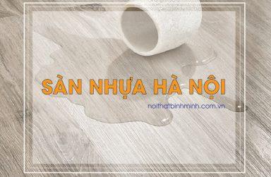 Sàn nhựa Hà Nội, báo giá sàn nhựa dán keo, sàn nhựa hèm khóa