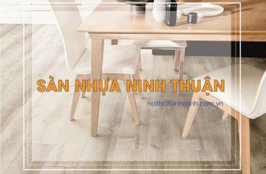 Sàn nhựa Ninh Thuận, phân phối sàn nhựa hèm khóa toàn quốc