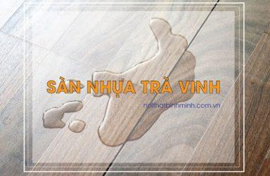 Sàn nhựa Trà Vinh, sàn nhựa vân đá, sàn nhựa vân thảm, sàn nhựa vân gỗ